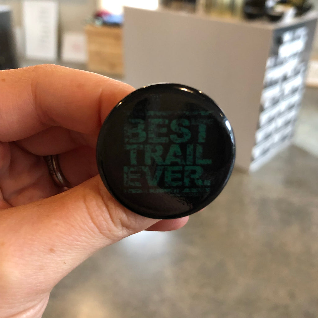Best Trail Ever Pin