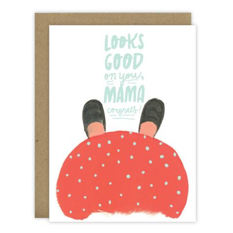 Looks Good On You Mama Greeting Card