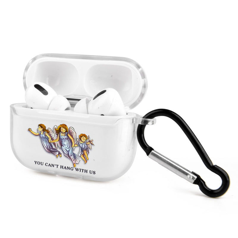 Angles You Can't Hang With Us Airpods Case