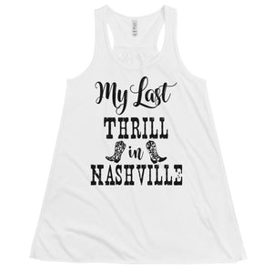 My Last Thrill In Nashville Flowy Racerback Tank