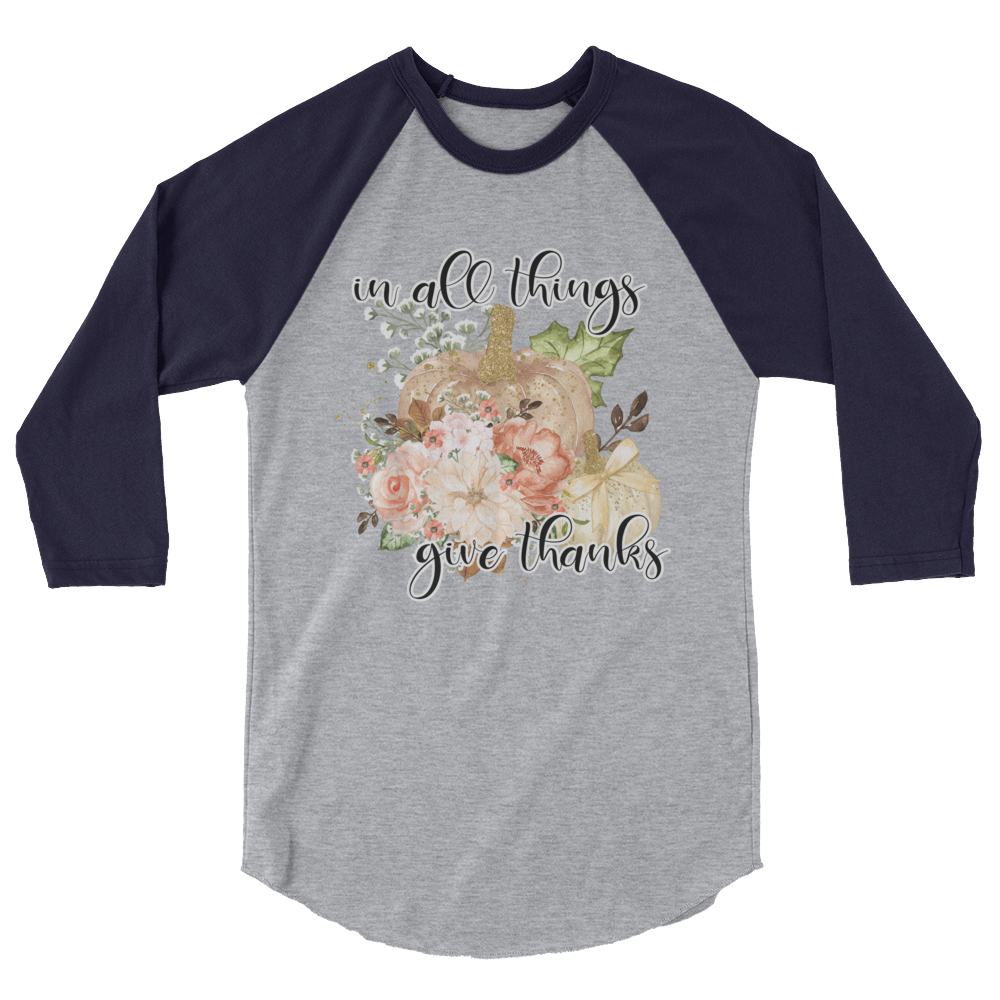 Give Thanks 3/4 sleeve raglan shirt