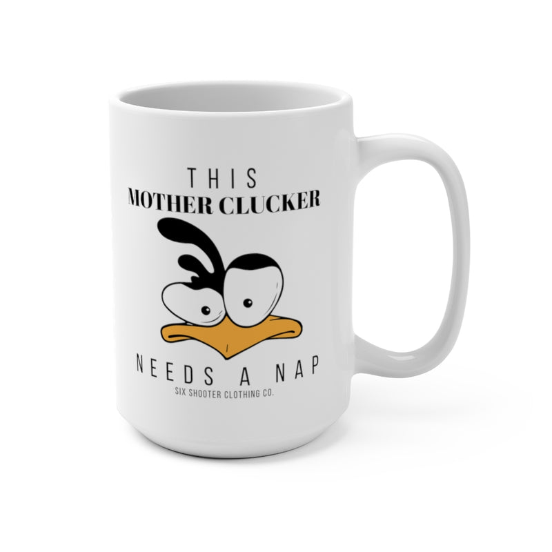 This Mother Clucker Needs a Nap Coffee Mug