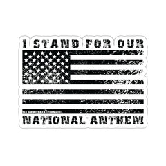 I Stand For Our National Anthem Sticker