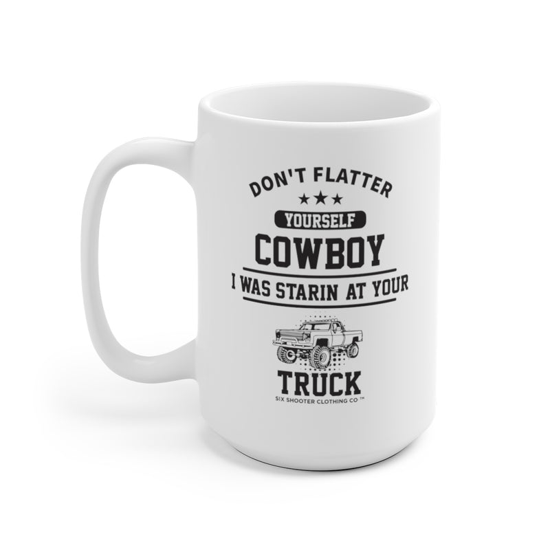 Don't Flatter Yourself Cowboy Coffee Mug