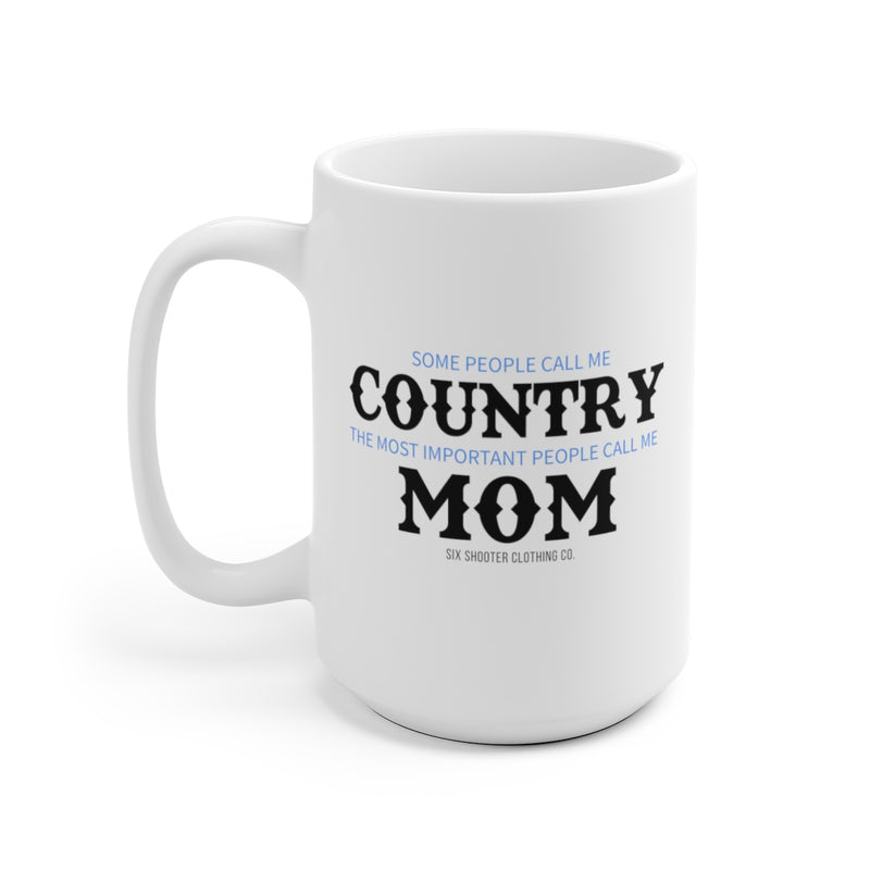 Some People Call Me Country Coffee Mug