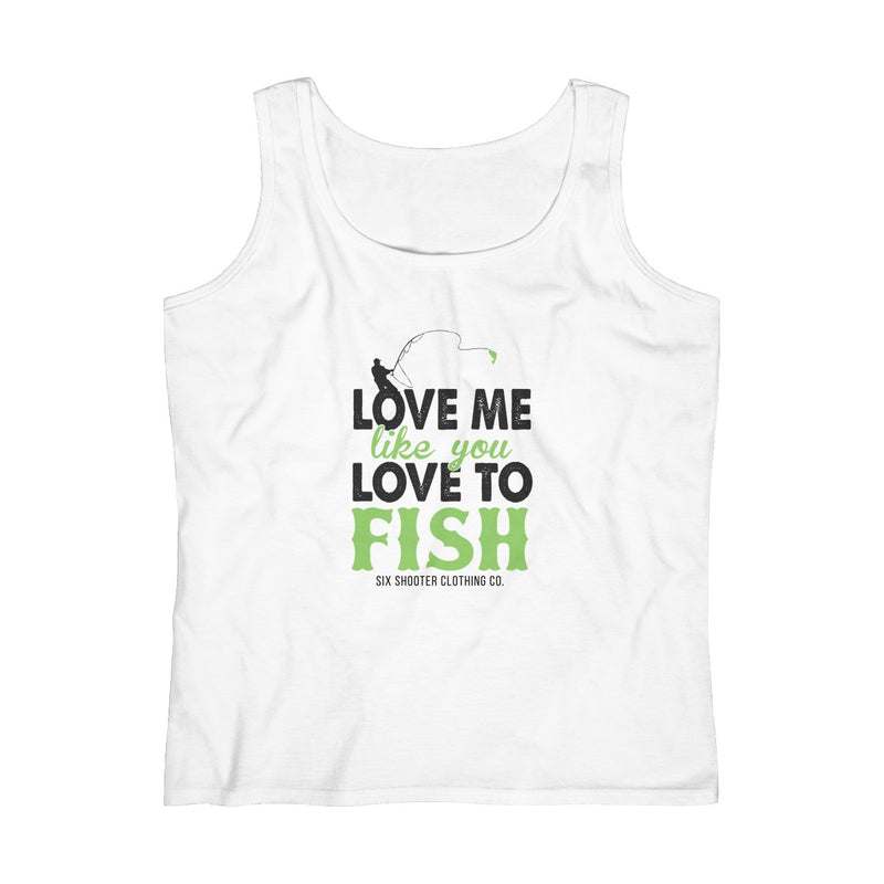 Women's Love Me Like You Love to Fish Tank