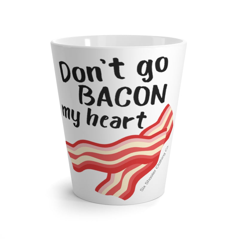Don't Go BACON My Heart Latte Coffee Mug