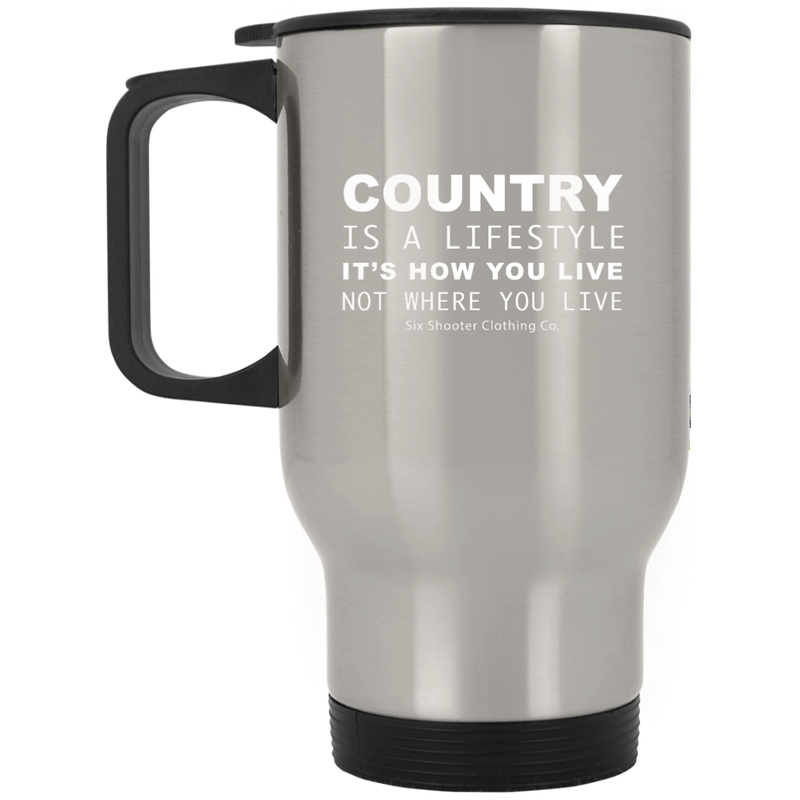 Country Is A Lifestyle Travel Mug