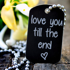 Love You Till The End Dog Tag Necklace