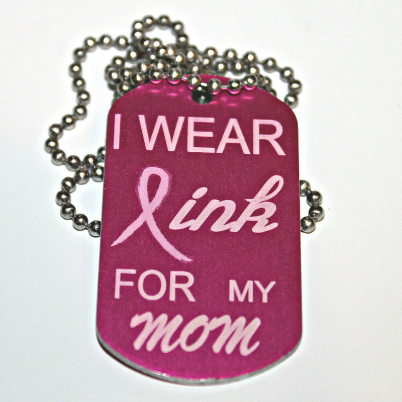 I Wear Pink for My Mom Dog Tag Necklace