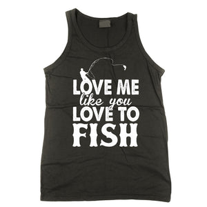 Love Me Like You Love To Fish Tank Top (sizes run big)