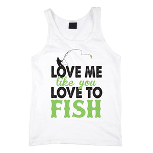 Love Me Like You Love To Fish Tank Top White