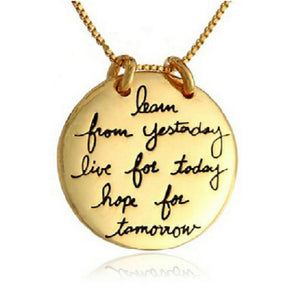 Learn from Yesterday, Live for Today, Hope for Tomorrow Necklace