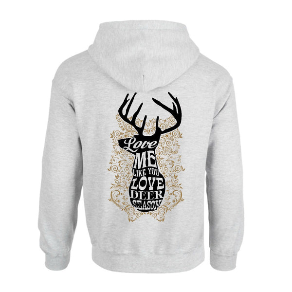 Love Me Like You Love Deer Season Hoodie