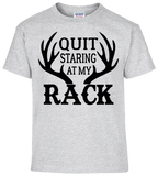 Quit Staring At My Rack Shirt