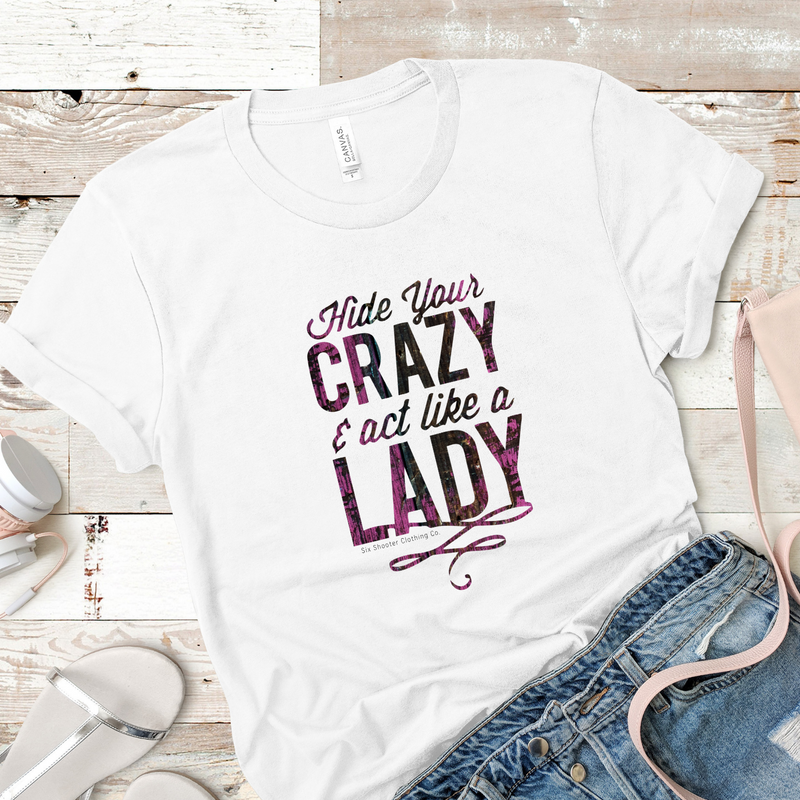 Women's Hide Your Crazy & Act Like a Lady Tee