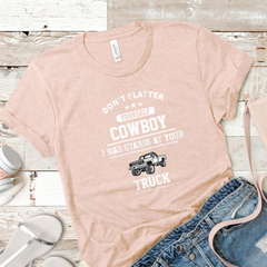 Don't Flatter Yourself Cowboy Tee