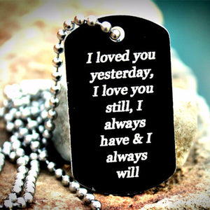 Love You Still Dog Tag Necklace