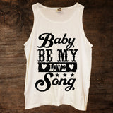 Baby Be My Love Song Tank (sizes run big)