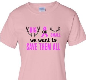 Big or Small We Want to Save Them All T Shirt