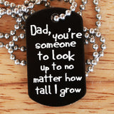 Dad, Someone to Look Up To Dog Tag