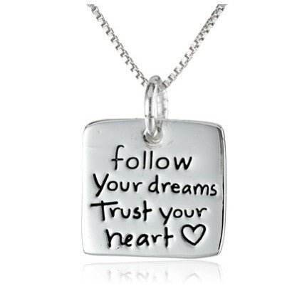 Follow Your Dreams Trust Your Heart