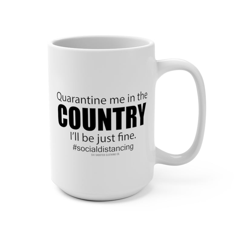 Quarantine Me in the Country Coffee Mug