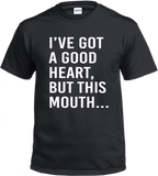 I've Got A Good Heart T-Shirt
