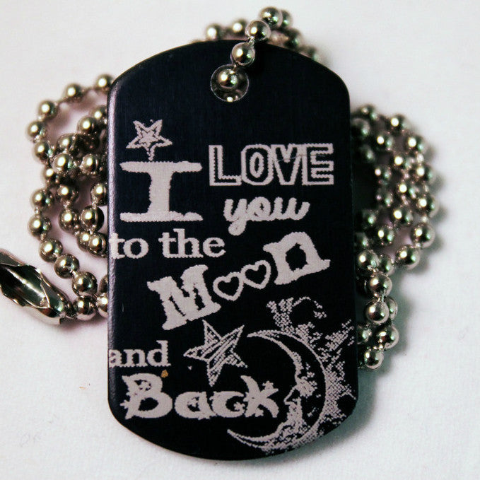 """To The Moon and Back"" Dog Tag Necklace"