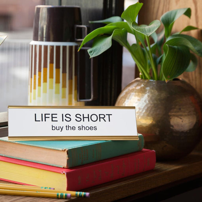 Life is Short Desk Plate