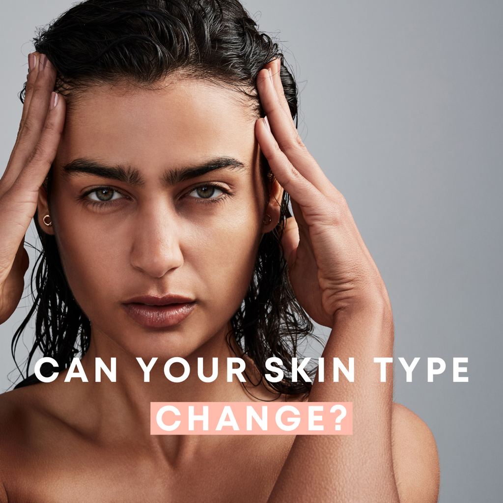 Can your skin type change?