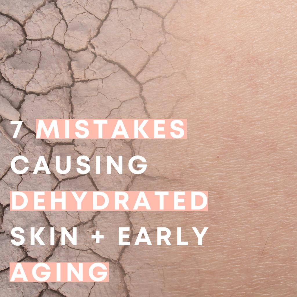 Mistakes you could be making that is causing dehydrated skin and premature aging