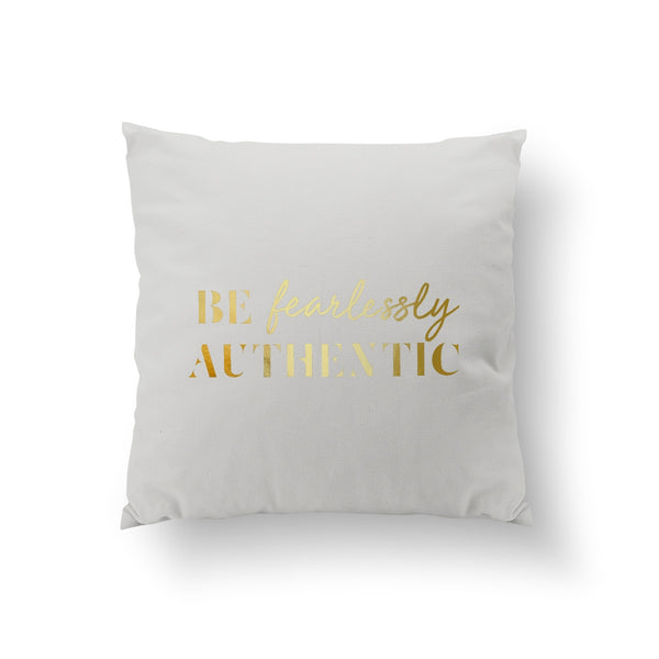 Be fearlessly authentic, Pillow