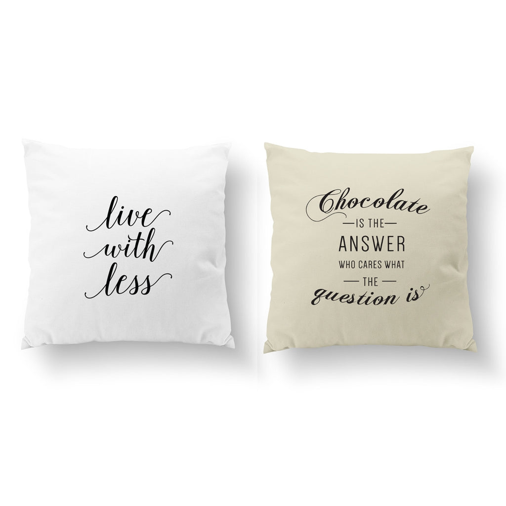 Chocolate Is The Answer, Live With Less, Pillow