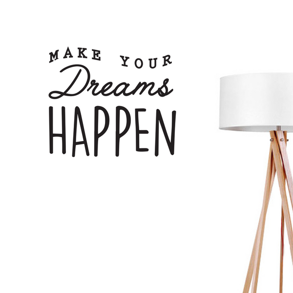 Make Your Dreams Happen, Wall Decal
