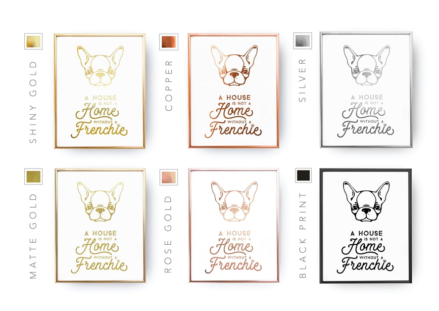 A House Is Not A Home Without A Frenchie, Poster