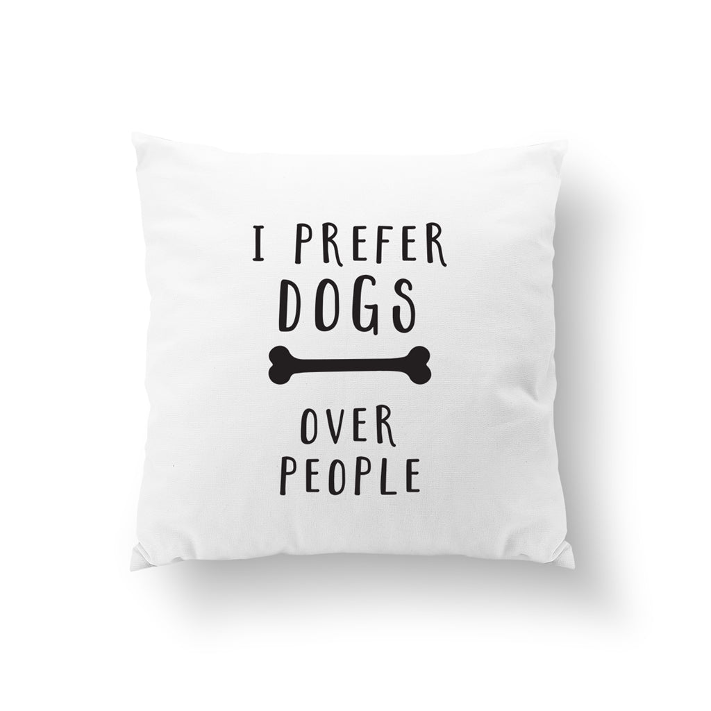 I Prefer Dogs Over People, Pillow