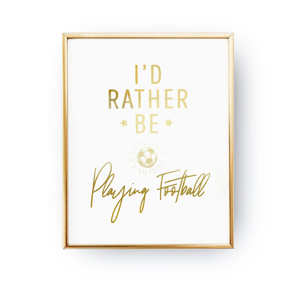 I'd Rather Be Playing Football, Poster
