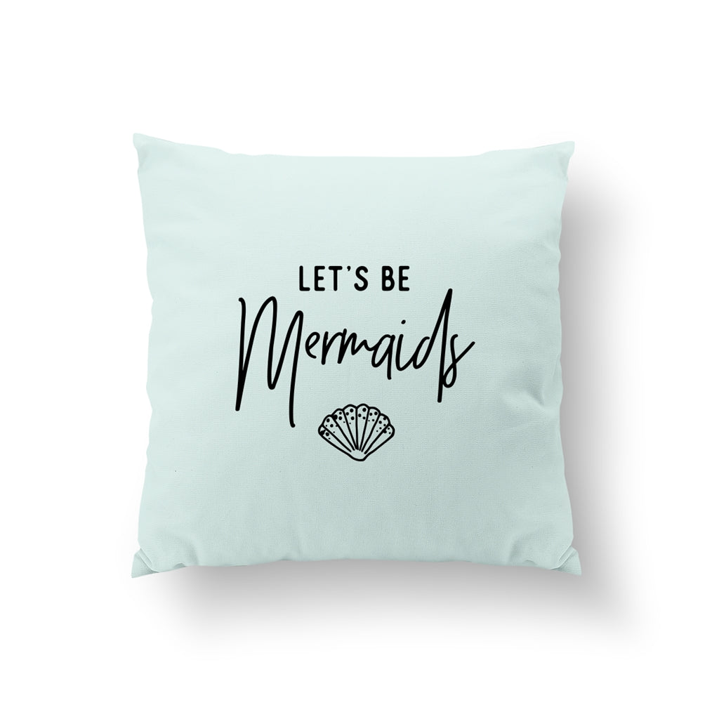 Let's Be Mermaids, Pillow