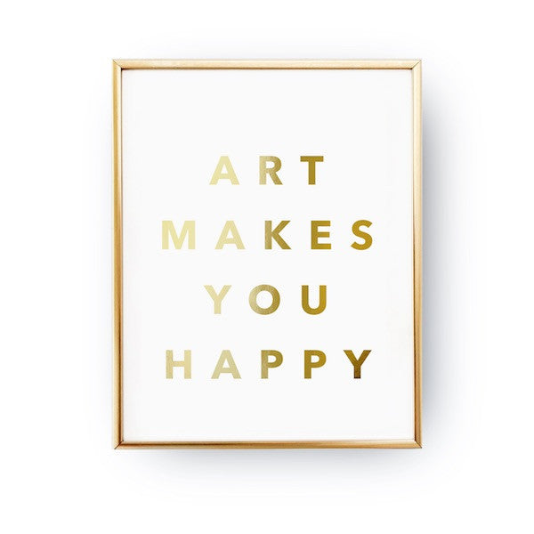 Art makes you happy, Poster