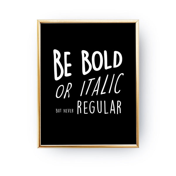 Be bold, Poster