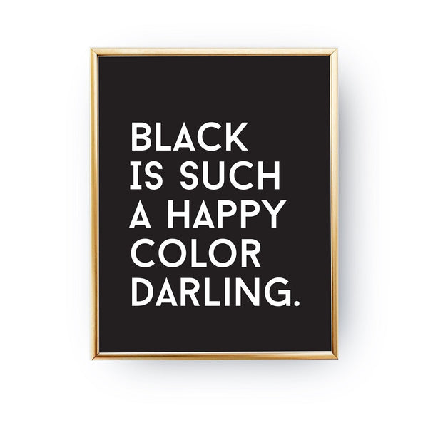 Black is such a happy color, Poster