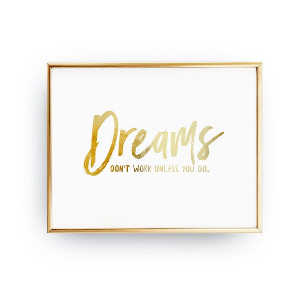 Dreams don't work unless you do, Poster