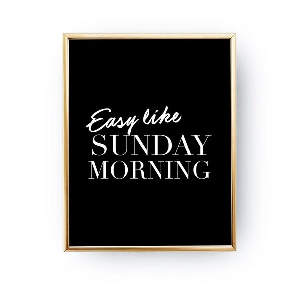 Easy like sunday morning Black, Poster
