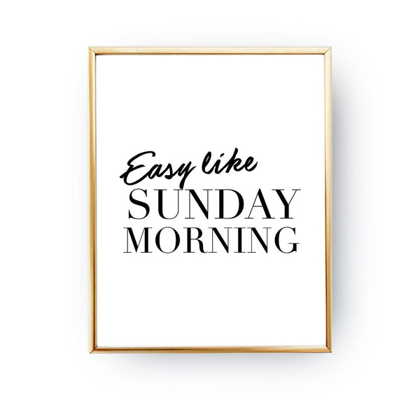 Easy like sunday morning White, Poster