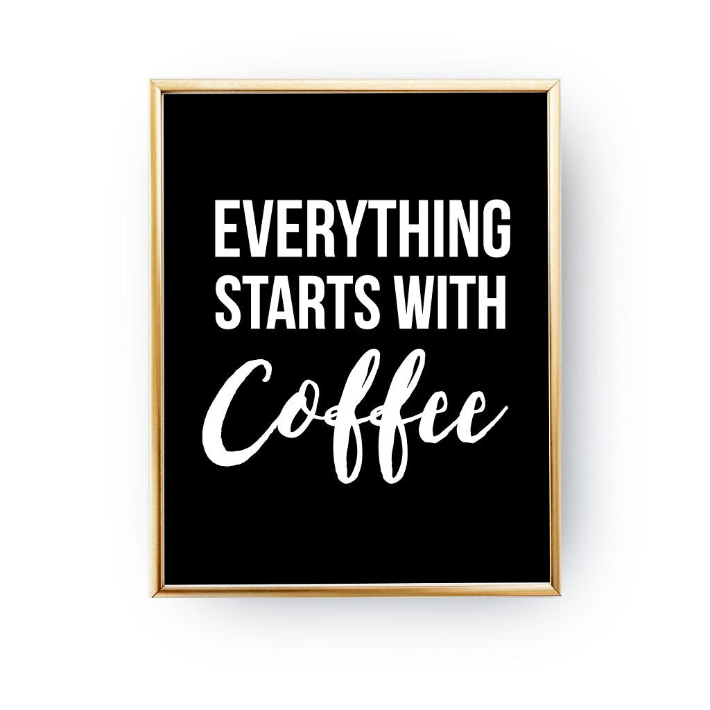 Everything starts with coffee, Poster