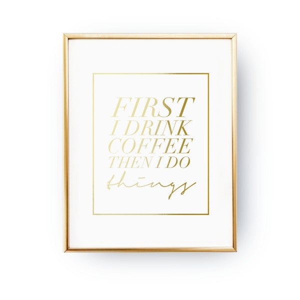 First I drink coffee, Poster