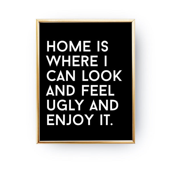 Home is where I can look ugly, Poster