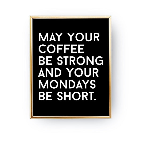 May your coffee be strong, Poster