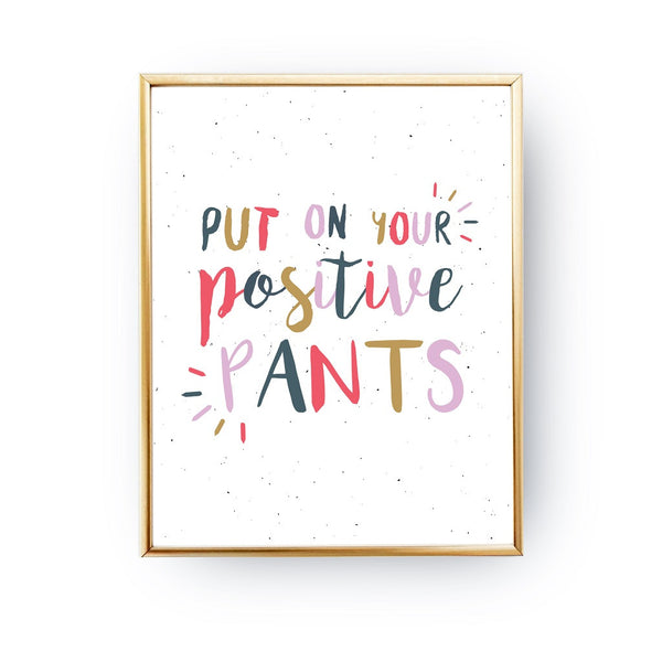 Put on your positive pants, Poster